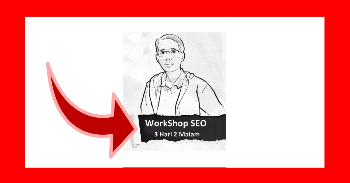 Workshop SEO 3 Hari 2 Malam