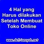 4 Hal yang harus dilakuakan setelah membuat Toko Online