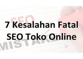 7 kesalahan fatal seo toko online