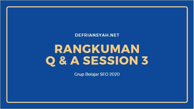 Q & A session 3 Grup Belajar SEO 2020