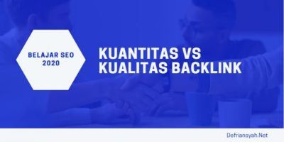 Kuantitas VS Kualitas Backlink