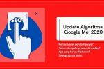 Update Algoritma Google Mei 2020