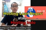 Hosting Luar Negeri atau Hosting Indo