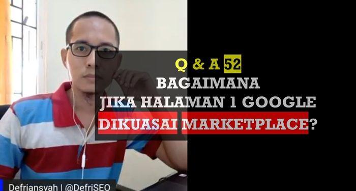 Bagaimana Jika Halaman Satu Google dikuasai Marketplace