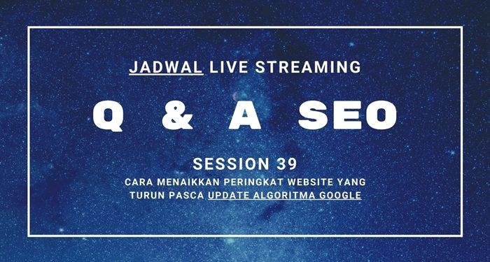 JADWAL LIVE Q & A SEO ke 39