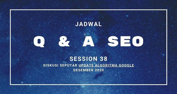 Jadwal Q & A SEO Session 38